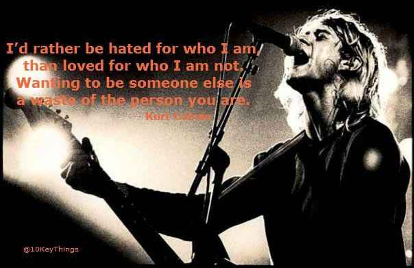 10KeyThings-Kurt-Cobain-Quote-1 10 Amazing Kurt Cobain quotes about life