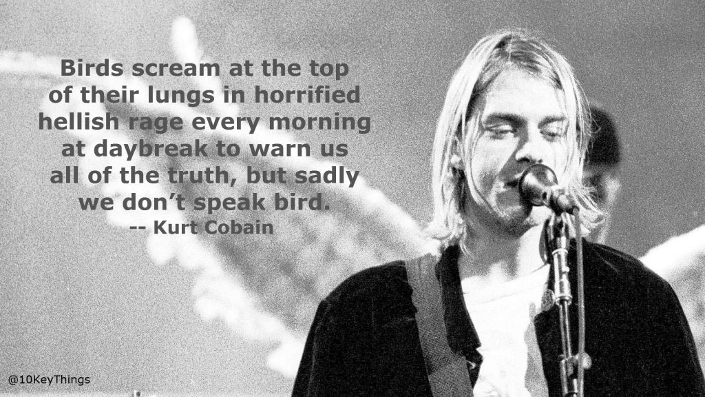 10 amazing kurt cobain quotes about life 10keythings